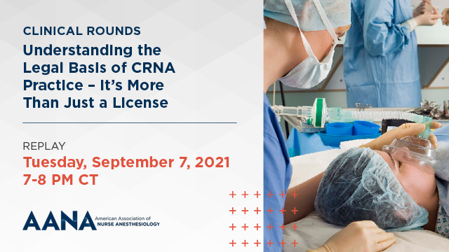 Clinical Rounds: Understanding the Legal Basis of CRNA Practice
